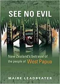 See No Evil: New Zealands Betrayal of the People of West Papua
