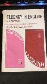 FLUENCY IN ENGLISH 4(新概念英语 学生用书 第4册) 作者:  L.G.ALEXANDER   英文版