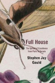 Full House:The Spread of Excellence from Plato to Darwin