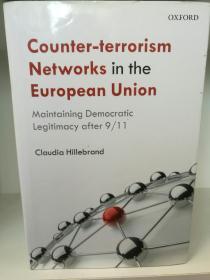 牛津大学版  欧盟反恐网络 Counter-Terrorism Networks in the European Union: Maintaining Democratic Legitimacy after 9/11 (欧洲)英文原版书