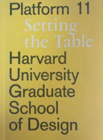 GSD  Platform 11: Setting the Table  哈佛大学 2018 学生作品集