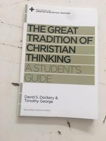 The Great Tradition of Christian Thinking: A Students Guide