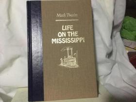 life on the mississippi by mark twain 【英文版】精装插图版【生活在密西西比河上】