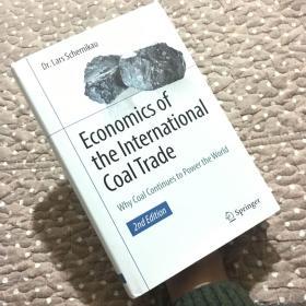 Economics of the International Coal Trade:Why Coal Continues to power the World  2nd Edition(国际煤炭贸易经济学:为什么煤炭继续为世界提供动力 第二版)