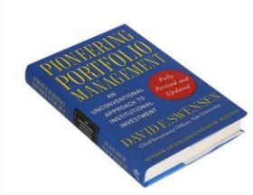 Pioneering Portfolio Management 开拓投资组合的管理/机构投资的创新之路【英文原版 机构投资者的制胜宝典】
