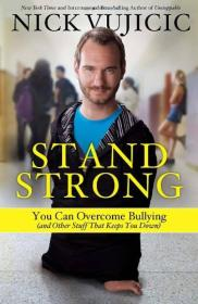 Stand Strong  You Can Overcome Bullying (and Oth
