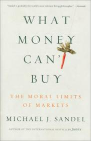 What Money Cant Buy: The Moral Limits of Markets