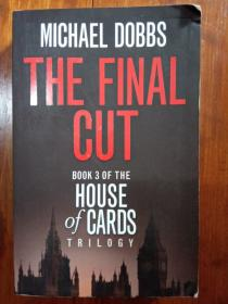 The Final Cut,Book 3 of The House of Cards Trilogy(纸牌屋第三部 英文原版)
