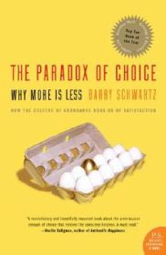 The Paradox of Choice:Why More is Less