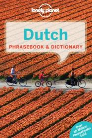 Dutch Phrasebook & Dictionary (Lonely Planet Phrasebook)荷兰常用语手册&词典