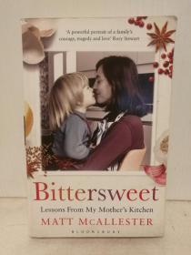 妈妈的烹调课 Bittersweet: Lessons from My Mothers Kitchen by Matthew McAllester(烹调)英文原版书