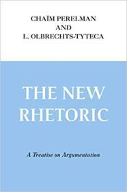 The New Rhetoric: Treatise on Argumentation