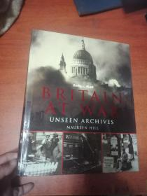 BRITAIN AT WAR   UNSEEN ARCHIVES(战争中的英国——看不见的档案)(内有大量图片)