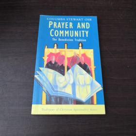PRAYER AND COMMUNITY (The Benedictine Tradition)