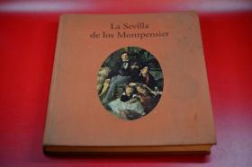 La Sevilla de los Montpensier 在塞维利亚的洛蒙旁西埃绘画作品 法文原版