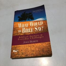 WHAT WOULD THE BIBLE SAY?