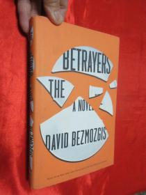 The Betrayers: A Novel    (小16开,硬精装)    【详见图】,毛边