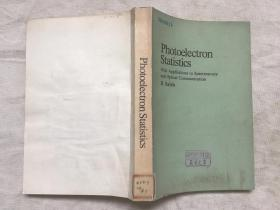 Photoelectron Statistics with Applications to Spectroscopy and Optical Communication(光电子统计学及其在光谱学与光通讯中的应用) 英文