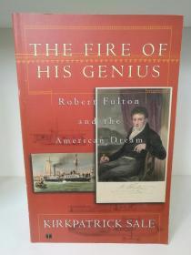 轮船之父:罗伯特·富尔顿传 The Fire of His Genius: Robert Fulton and the American Dream by Kirkpatrick Sale (美国人物传记)英文原版书