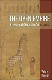 The Open Empire: A History of China to 1800, Second Edition 开放的帝国:1800年前的中国历史 0393938778