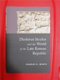 Diodorus Siculus and the World of the Late Roman Republic (狄奥多罗斯·西库路斯和晚期罗马共和国之世界)