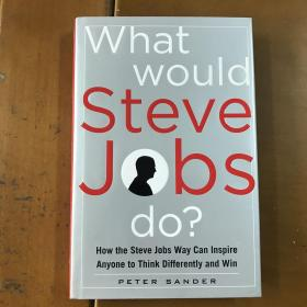 What Would Steve Jobs Do? 世界因你而改变:写给乔布斯的追随者