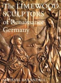 The Limewood Sculptors of Renaissance Ge