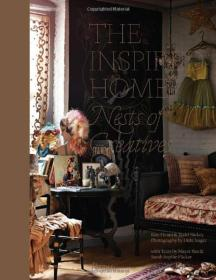 The Inspired Home:Nests of Creatives