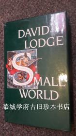 【英文初版】精装/书衣/英国学者小说家戴维·洛奇名著《小世界》David Lodge: Small World - An Academic Romance