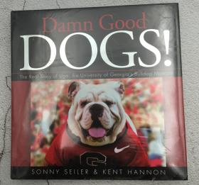 Damn Good Dogs!: The Real Story of Uga, the University of Georgias Bulldog Mascots