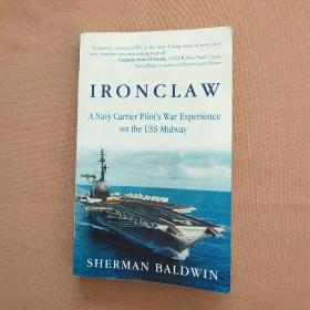 IRONCLAW:A Navy Carrier Pilot's War Experience on the USS Midway(英文原版)