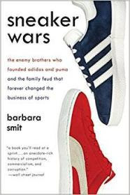 Sneaker Wars 運動鞋戰爭:建立阿迪達斯和彪馬的敵人兄弟和永遠改變了體育事業的家族恩怨