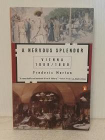维也纳 1888-1889 A Nervous Splendor: Vienna 1888-1889 by Frederic Morton(国家与城市)英文原版书
