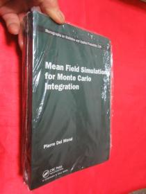 Mean Field Simulation for Monte Carlo Integration      (小16开)   【详见图】