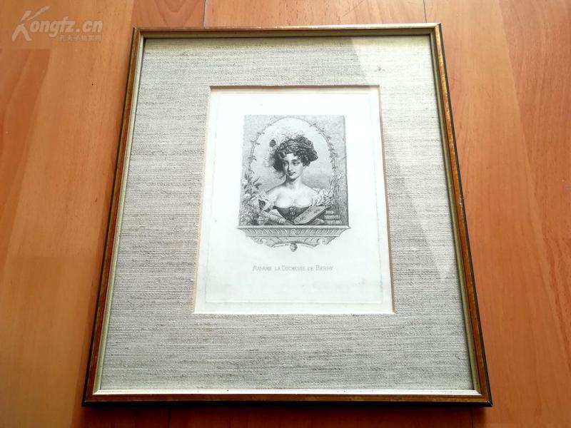 19世纪蚀刻《贝里公爵夫人》(MADAME LA DUCHESSE DE BERRT)---原木镶玻璃画框,30*26厘米