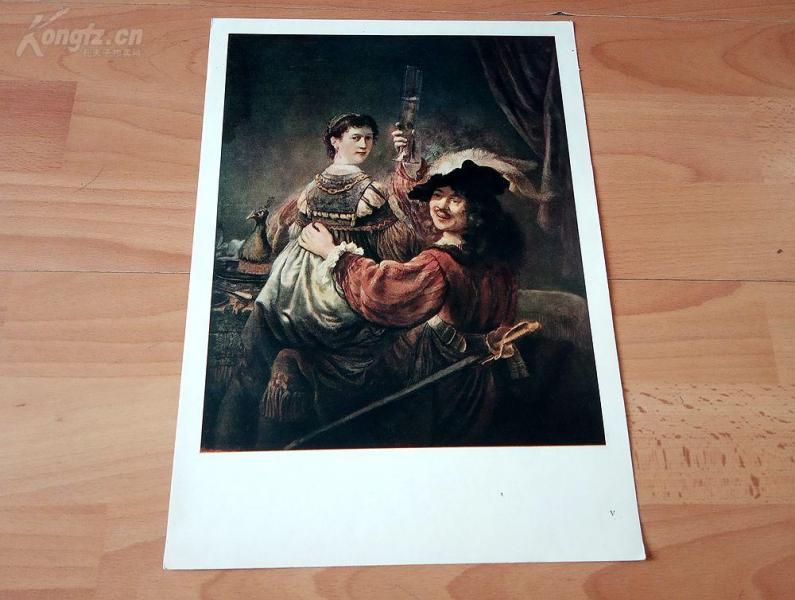 20世纪照相版彩印《伦勃朗和其夫人沙斯姬亚》(DER KüNSTLER UND SEINE GATTIN SASKIA)—荷兰历史上最伟大画家伦勃朗的作品,原作珍藏于德国德累斯顿油画艺术馆,德国莱比锡出版—纸张尺寸34.5*24.3厘米