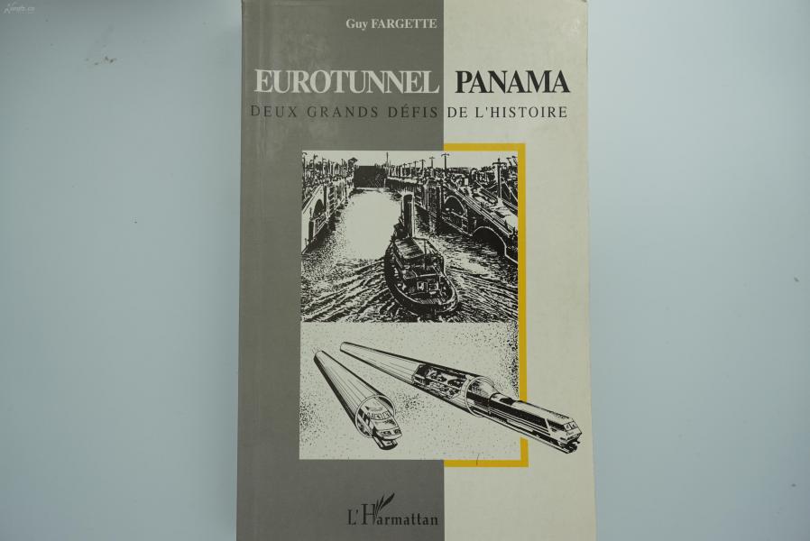 《Eurotunnel-Panama: Deux grands défis de lhistoire(欧洲隧道和巴拿马运河:历史上的两大挑战)》 欧洲工程奇迹的建造过程 1998年一版一印