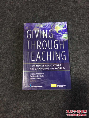 GIVING THROUGH TEACHING HOW NURSE EDUCATORS ARE CHANGING THE WORLD