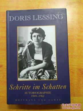 德文原版  DORIS LESSING SCHRITTE IM SCHATTEN AUTOBIOGRAPHIE  1949-1962 多丽丝莱辛的自传在1949~1962 年的阴影步骤