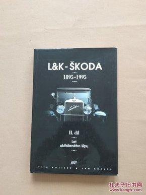 L&K - SKODA 1895-1995  斯柯达(外文原版画册 里面都是老车 不知道上面文)