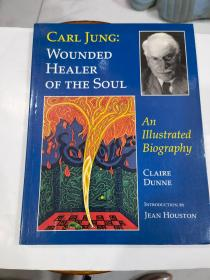Carl Jung Wounded Healer Of The Soul-卡爾·榮格,心靈受傷的治療者 /Clare Dunne Parabola Books 2001