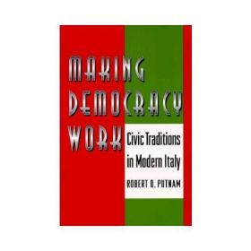 【预订】Making Democracy Work: Civic Traditions in Modern Italy