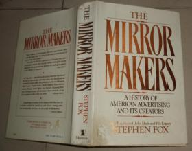 THE MIRROR MAKERS:A HISTORY OF AMERICAN ADVERTISIN AND ITS CREATORS(英文原版):B4架顶