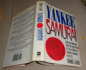 YANKEE·SAMURAI 精装本 AMERICAN MANAGERS SPEAK OUT ABOUT WHAT IT'S LIKE TO WORK FOR JAPANESE :B4架顶