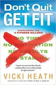英文原版书 Don't Quit Get Fit: Overcoming the 4 Fitness Killers (First Place 4 Health) 精装 Vicki Heath