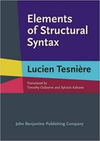 英文原版书 Elements of Structural Syntax 结构语法要素 Lucien Tesnière ( Lucien Tesniere ), Timothy Osborne (Translator), & 1 more