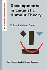 英文原版书 Developments in Linguistic Humour Theory (Topics in Humor Research 1)  Marta Dynel (Editor)