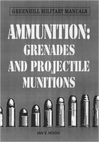 Ammunition Small Arms, Grenades and Projected Munitions