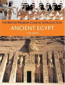 The British Museum Concise Introduction To Ancient Egypt /T.