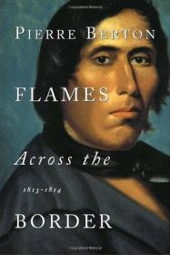 Flames Across The Border /Berton  Pierre Bantam Doubleday De